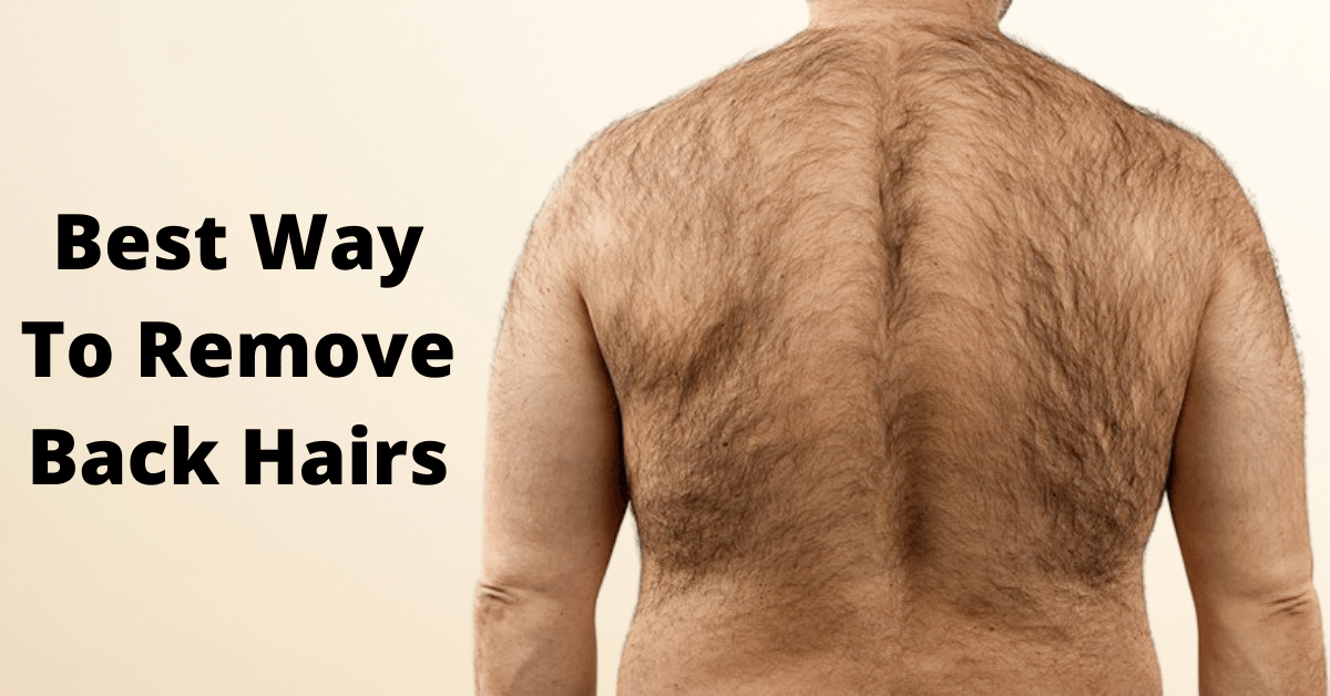 How to Remove Back Hairs